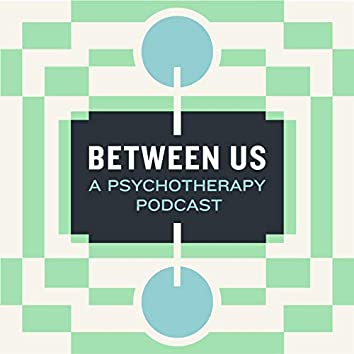 Between Us: A Psychotherapy Podcast (Original Soundtrack)