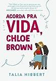 Acorda pra vida, Chloe Brown