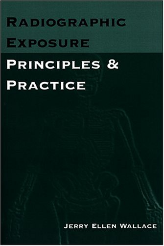 Radiographic Exposure: Principles and Practice