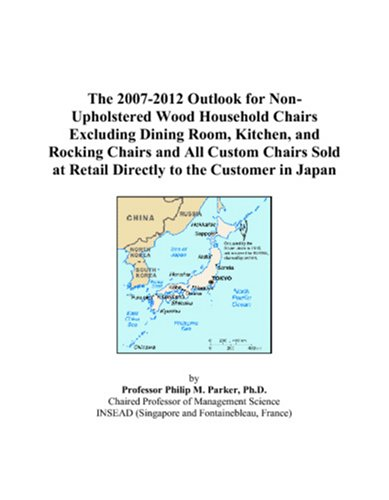 The 2007-2012 Outlook for Non-Upholstered Wood Household Chairs Excluding Dining Room, Kitchen, and Rocking Chairs and All Custom Chairs Sold at Retail Directly to the Customer in Japan