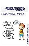 Trastorno de desregulación disruptiva del estado de ánimo. Trastornos de la infancia y adolescencia: Cuadernillo DSM-5. (PSICOLOGÍA)