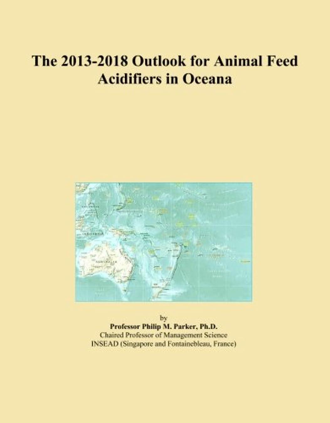 幸運なことに付与バーストThe 2013-2018 Outlook for Animal Feed Acidifiers in Oceana