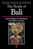 The People of Bali (The Peoples of South-East Asia and the Pacific)