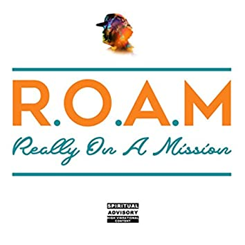 R.O.A.M (Really on a Mission)