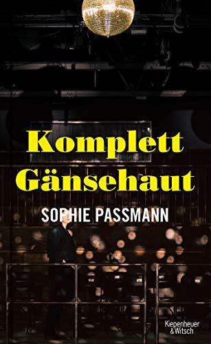 Komplett Gänsehaut von Sophie Passmann