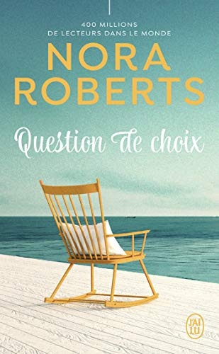 Question de choix par [Nora Roberts, Béatrice Pierre]