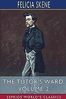 The Tutor's Ward, Volume 2 (Esprios Classics)