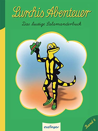 Lurchis Abenteuer 06: Das lustige Salamanderbuch: Das lustige Salamanderbuch - Band 6 (Kulthelden)