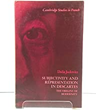 Subjectivity and Representation in Descartes: The Origins of Modernity (Cambridge Studies in French)
