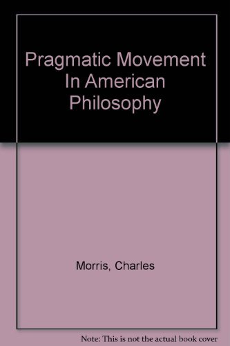 Pragmatic Movement In American Philosophy