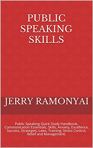 Public Speaking Skills: Public Speaking Quick Study Handbook, Communication Essentials, Skills, Anxiety, Excellence, Success, Strategies, Laws, Training, ... Relief and Management. (English Edition)