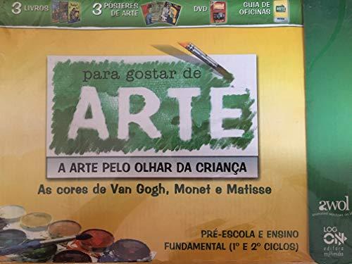 Para Gostar de Arte - A Arte Pelo Olhar da Criança Pré-Escola e Ensino Fundamental (1º e 2º Ciclos)