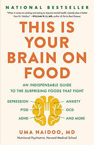 This Is Your Brain on Food: An Indispensable Guide to the Surprising Foods that Fight Depression, Anxiety, PTSD, OCD, ADHD, and More (English Edition)