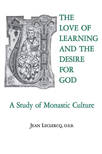 Compare Textbook Prices for The Love of Learning and The Desire for God: A Study of Monastic Culture 3rd Edition ISBN 9780823204076 by Leclercq O.S.B., Jean