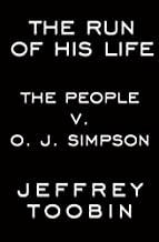 By Jeffrey Toobin - The Run of His Life: The People v. O.J. Simpson (1996-09-19) [Hardcover]