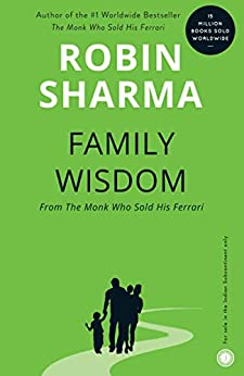 Family Wisdom From The Monk Who Sold His Ferrari by [Robin Sharma]