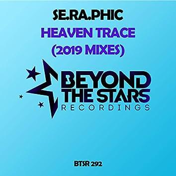 Heaven Trace (2019 Mixes)