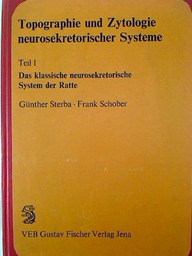 Das klassische neurosekretorische System der Ratte (=Topographie und Zytologie neurosekretorischer Systeme Teil 1)
