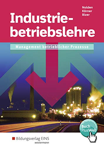 Industriebetriebslehre - Management betrieblicher Prozesse: Schülerband