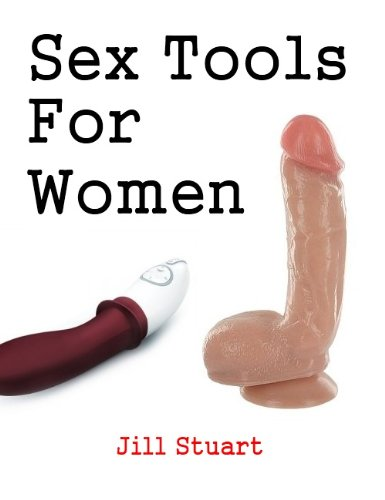 Sex Tools For Women (English Edition)