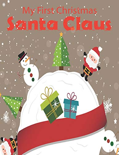 My First Christmas Santa Claus: Christmas Coloring Activity Book for Kids: A Childrens Holiday Coloring Book with Large Pages (kids coloring books).