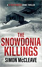 By Simon McCleave The Snowdonia Killings A Snowdonia Murder Mystery Book 1 (A DI Ruth Hunter Crime Thriller) Paperback - 2...