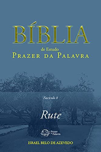 Bíblia de Estudo Prazer da Palavra, fascículo 8: Rute (Portuguese Edition)