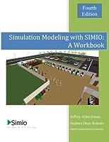 Simulation Modeling With Simio: Economy Version
