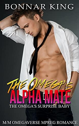 The Omega's Alpha Mate: Surprise Baby (MPREG Romance) (English Edition)