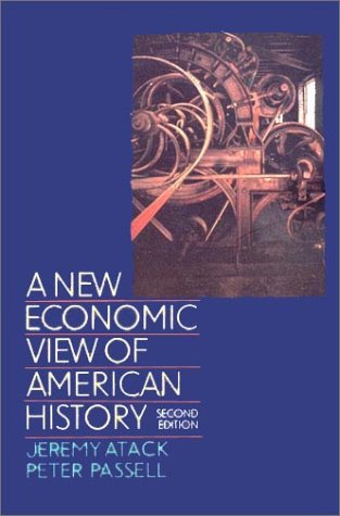A New Economic View of American History: From Colonial Times to 1940 (Second Edition)