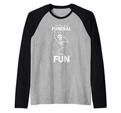 YOU CAN'T SPELL FUNERAL WITHOUT FUN Skeleton Meme Coffin Raglan Baseball Tee