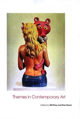 Themes in Contemporary Art (Art of the Twentieth Century)