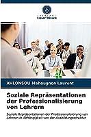 Soziale Repraesentationen der Professionalisierung von Lehrern