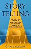 Storytelling: Master the Art of Telling a Great Story for Purposes of Public Speaking, Social Media Branding, Building Trust, and Marketing Your Personal Brand (English Edition)