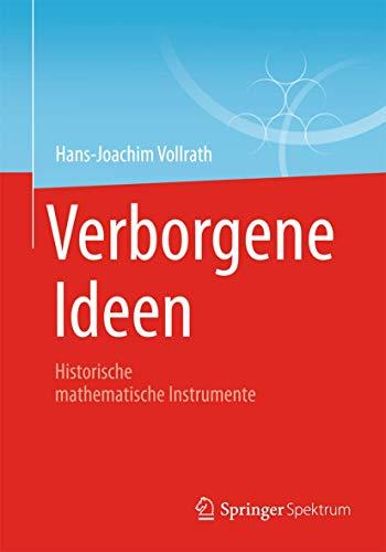 Verborgene Ideen: Historische mathematische Instrumente