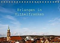 Erlangen in Mittelfranken (Tischkalender 2022 DIN A5 quer): Erlangen in Mittelfranken - Eindruecke aus der Stadt (Monatskalender, 14 Seiten )