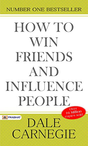 How to Win Friends and Influence People (Illustrated): Dale Carnegie's all time International Best S