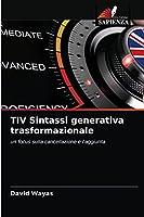 TIV Sintassi generativa trasformazionale: un focus sulla cancellazione e l'aggiunta