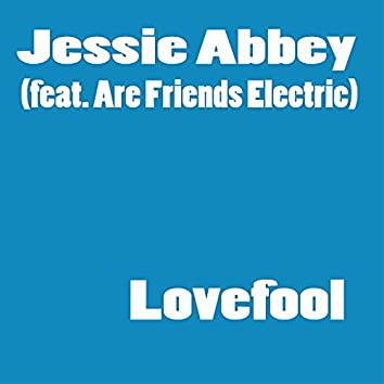 Lovefool (feat. Are Friends Electric)