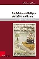 Die Fahrt eines Heiligen durch Zeit und Raum: Untersuchungen ausgewahlter Retextualisierungen des Brandan-Corpus von den Anfangen bis zum 15. Jahrhundert