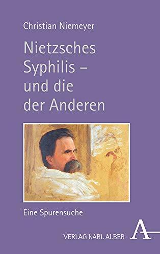Nietzsches Syphilis – und die der Anderen: Eine Spurensuche