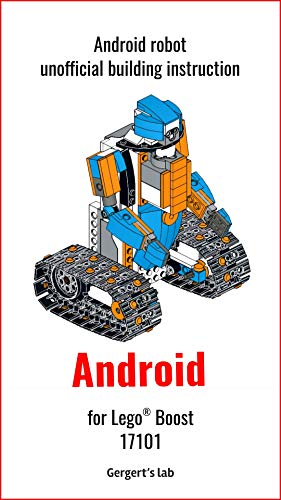 Android  for Lego Boost 17101 unofficial instruction (English Edition)