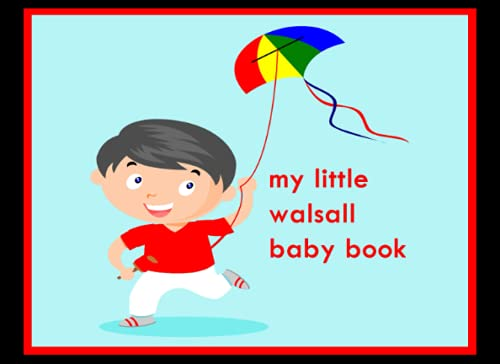 My Little Walsall Baby Book: Baby Book, Walsall FC Baby Book, Walsall Football Club, Walsall FC book, Walsall FC Planner, Walsall FC
