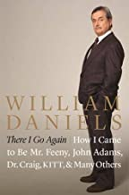 There I Go Again: How I Came to be Mr. Feeny, John Adams, Dr. Craig, Kitt, and Many Others