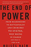 The End of Power: From Boardrooms to Battlefields and Church