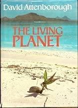Living Planet Hb by Sir David Attenborough (1984-02-02)