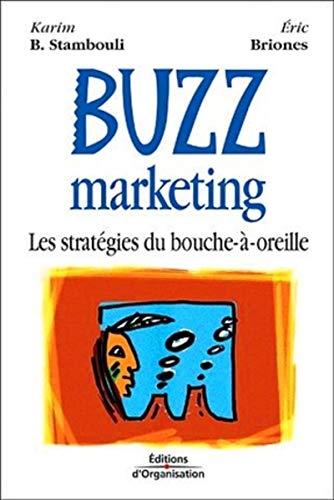 Buzz marketing: Les Strategies Du Bouche-a-Oreille