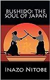 Bushido: The Soul of Japan (English Edition)