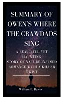 SUMMARY OF OWEN'S WHERE THE CRAWDADS SING: A Beautiful yet Haunting Story of Nature-infused Romance with a Killer Twist