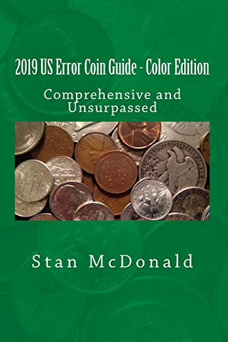 2019 US Error Coin Guide – Color Edition: Comprehensive and Unsurpassed
